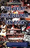 img - for The Great Philadelphia Fan Book book / textbook / text book