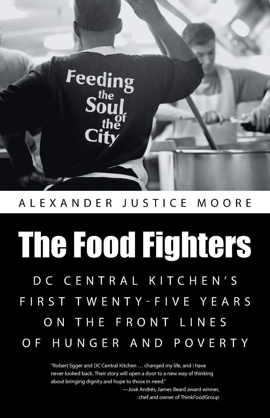 The Food Fighters: DC Central Kitchen's First Twenty-Five Years on the Front Lines of Hunger and Poverty pdf