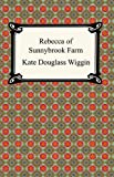 Rebecca of Sunnybrook Farm, Kate Douglas Smith Wiggin, 1420925466