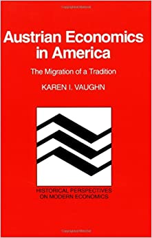 Book Austrian Economics in America: The Migration of a Tradition (Historical Perspectives on Modern Economics)