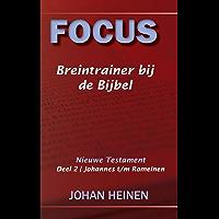 Focus - Breintrainer bij de Bijbel: Nieuwe Testament deel 2 - Johannes t/m Romeinen