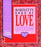 Bartlett's Book of Love Quotations, Bartlett, 0316082929