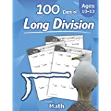 Humble Math - 100 Days of Long Division: Ages 10-13: Dividing Large Numbers with Answer Key - With and Without Remainders - R