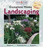 Complete Home Landscaping : Designing, Constructing, Planting