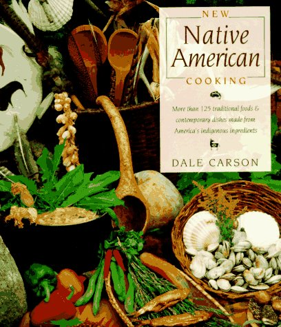New Native American Cooking by Dale Carson