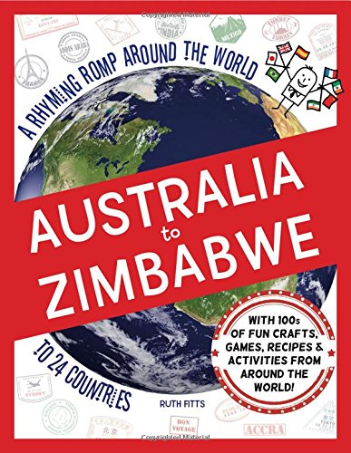 Australia to Zimbabwe: A Rhyming Romp Around the World to 24 Countries...