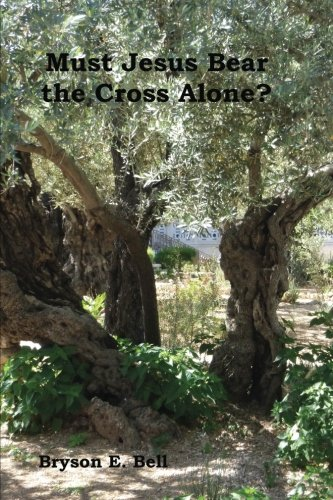 Read Online Must Jesus Bear the Cross Alone? pdf