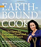 The Earthbound Cook: 250 Recipes for Delicious Food and a Healthy Planet