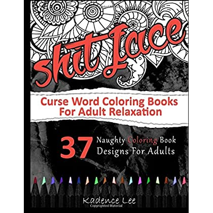 Curse Word Coloring Books For Adults Relaxation 37 Naughty Book Designs