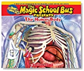 Magic School Bus Presents: The Human Body: A Nonfiction Companion to the Original Magic School Bus Series