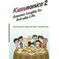 Kiasunomics 2: Economic Insights For Everyday Life
