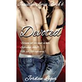 Devoted: Erotic Romance Book 6 (Intuition Series)