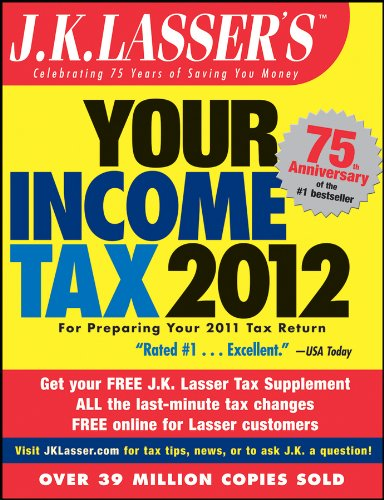 J K  Lassers Your Income Tax 2012  For Preparing Your 2011 Tax Return