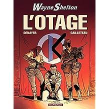Wayne Shelton - Tome 6 - Otage (L') (French Edition)