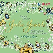 Perlenschein und Wahrheitszauber (Julie Jewels 1) Hörbuch von Marion Meister Gesprochen von: Nana Spier