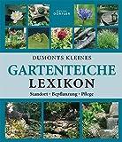Dumonts kleines Gartenteiche-Lexikon: Anlage, Bepflanzung, Pflege