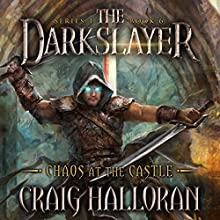 Chaos at the Castle: The Darkslayer, Book 6 Audiobook by Craig Halloran Narrated by Lee Alan