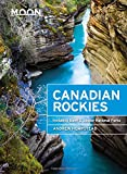 #2: Moon Canadian Rockies: Including Banff & Jasper National Parks (Travel Guide)