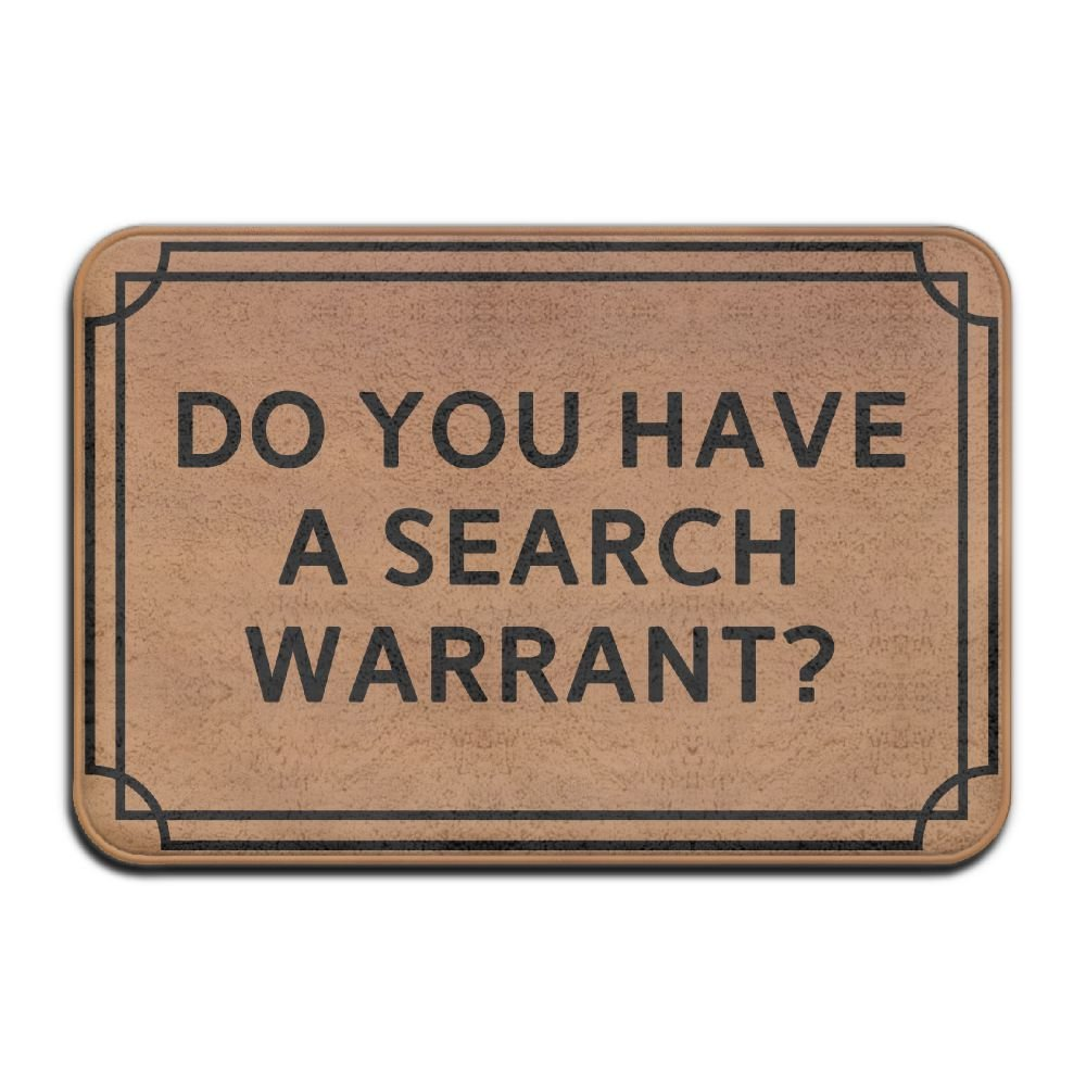 Do You Have A Search Warrant Cool 15.7 X 23.6 in Absorbent Anti Slip Floor Rug Shoe Rug Funny Doormat Funny Door Mat Funny Doormats Quote Doormat Unique Doormat Funny Mat LianTuo
