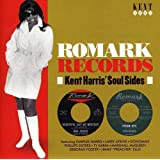 Romark Records ~ Kent Harris' Soul Sides