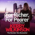 For Richer, for Poorer: Jessica Daniel, Book 10 | Kerry Wilkinson