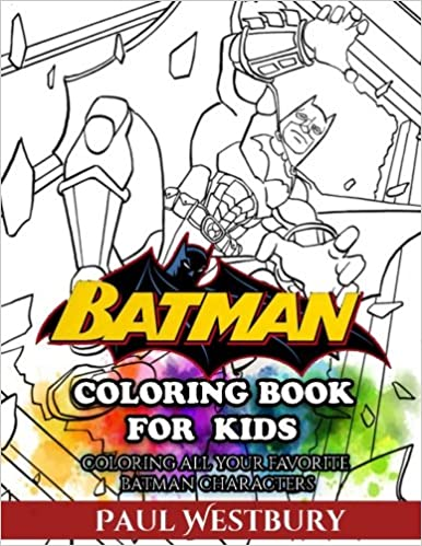 Batman Coloring Book For Kids All Your Favorite Characters Paul Westbury 9781545417454 Amazon Books