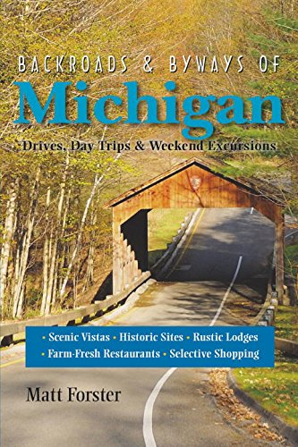 Backroads & Byways of Michigan: Drives, Day Trips & Weekend Excursions (Second Edition)  (Backroads & Byways) - Excursion Guide