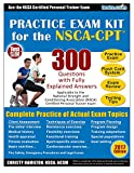 NSCA-CPT Personal Trainer Practice Exam Kit: 300 Questions with Fully Explained Answers