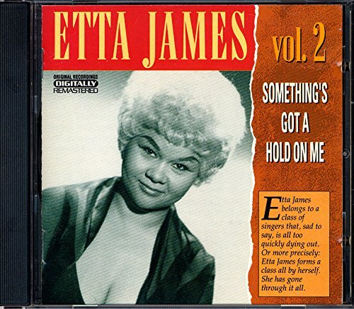 Something's Got a Hold on Me Vol. 2 by Etta James