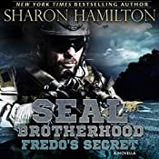Fredo's Secret: A SEAL Brotherhood Novella | Sharon Hamilton