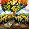 Meditation: Complete Guide to Relieving Stress and Living a Peaceful Life