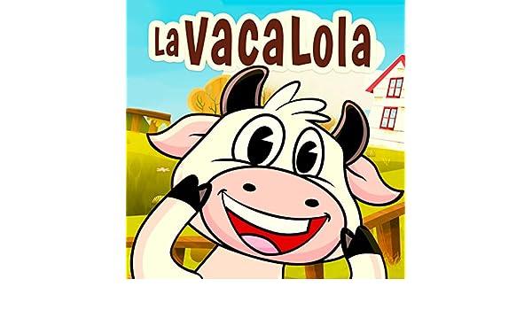 La Vaca Lola by The Toy Band on Amazon Music - Amazon.com