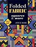 Folded Fabric Squares and More (Love to Quilt)