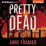 Pretty Dead: Elise Sandburg, Book 3   Anne Frasier