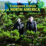 Endangered Animals of North America, Marie Allgor, 1448826489