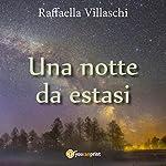 Una notte da estasi   Raffaella Villaschi