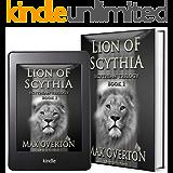 Scythian Trilogy Book 1: Lion of Scythia