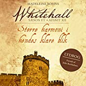 Større harmoni i hendes klare blik (Whitehall 12) | Madeleine Robins