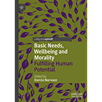Basic Needs, Wellbeing and Morality: Fulfilling Human Potential