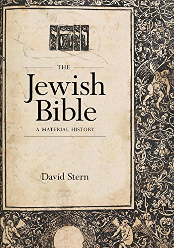 The Jewish Bible: A Material History (Samuel and Althea Stroum Lectures in Jewish Studies)