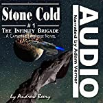 Stone Cold: The Infinity Brigade, Book 1 | Andrew Beery