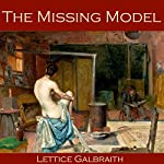The Missing Model   Lettice Galbraith