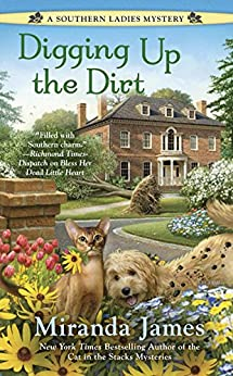 Digging Up the Dirt (A Southern Ladies Mystery) by [James, Miranda]