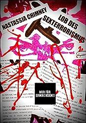 Lob des Sexterrorismus 2: brutaler Splatterporno (German Edition)