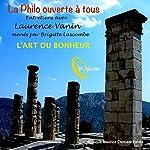 La philo ouverte à tous : L'art du bonheur | Laurence Vanin