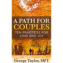 A Path for Couples: Ten Practices for Love and Joy