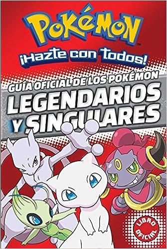Guía Oficial De Los Pokémon Legendarios Y Singulares por Varios Autores epub