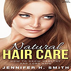 Natural Hair Care Audiobook