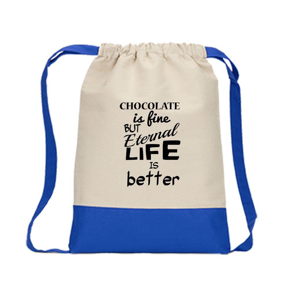 Chocolate Fine Eternal Life Better Canvas Backpack Color Drawstring Bag - Royal Blue