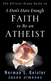 The Official Study Guide to I Don't Have Enough Faith to Be an Atheist